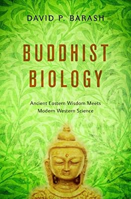 Buddhist Biology: Ancient Eastern Wisdom Meets Modern Western Science.pdf