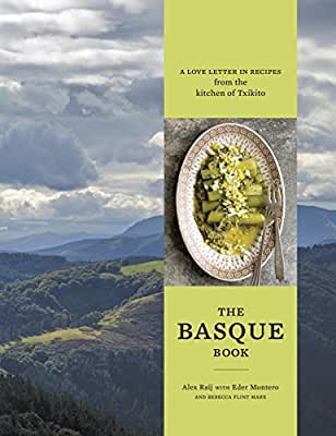 The Basque Book: A Love Letter in Recipes from the Kitchen of Txikito.pdf