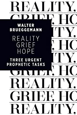 Reality, Grief, Hope: Three Urgent Prophetic Tasks.pdf