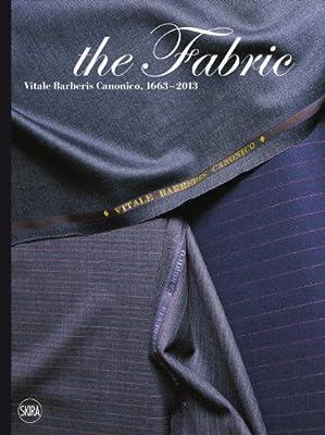 The Fabric: Vitale Barberis Canonico, 1663-2013.pdf