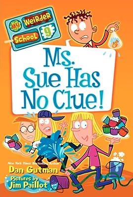 My Weirder School #9:: Ms. Sue Has No Clue!.pdf
