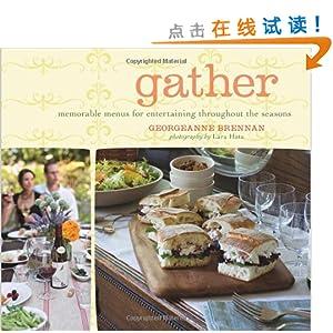 Gather: Memorable Menus for Entertaining Thro