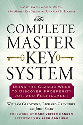 The Complete Master Key System: Using the Classic Work to Discover Prosperity, Joy, and Fulfillment.pdf