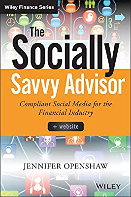 The Socially Savvy Advisor + Website: Compliant Social Media for the Financial Industry.pdf