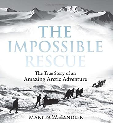 The Impossible Rescue: The True Story of an Amazing Arctic Adventure.pdf