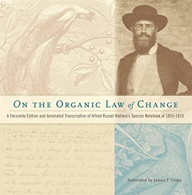 On the Organic Law of Change: A Facsimile Edition and Annotated Transcription of Alfred Russel Wallace's Species Notebook of 1855-1859.pdf