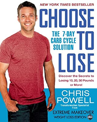 Choose to Lose: The 7-Day Carb Cycle Solution.pdf
