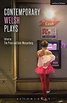 Contemporary Welsh Plays: Tonypandemonium, the Radicalisation of Bradley Manning, Gardening: For the Unfulfilled....pdf