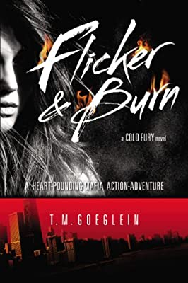 Flicker & Burn: A Cold Fury Novel.pdf
