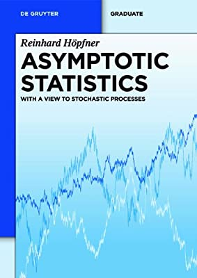 Asymptotic Statistics: With a View to Stochastic Processes.pdf