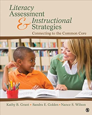 Literacy Assessment and Instructional Strategies: Connecting to the Common Core.pdf