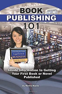 Book Publishing 101: Inside Information to Getting Your First Book or Novel Published.pdf