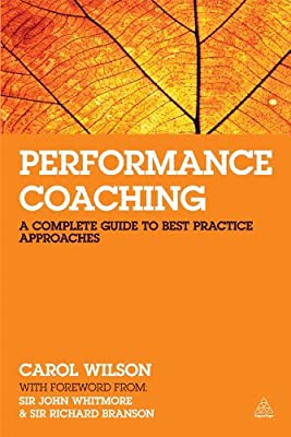 Performance Coaching: A Complete Guide to Best Practice Approaches.pdf