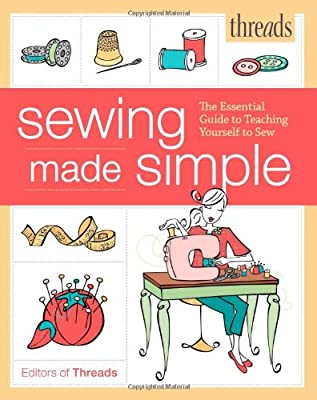 Threads Sewing Made Simple: The Essential Guide to Teaching Yourself to Sew.pdf