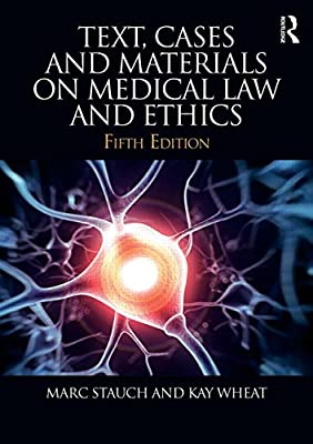 Text, Cases & Materials on Medical Law and Ethics.pdf
