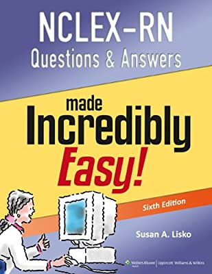NCLEX-RN Questions and Answers Made Incredibly Easy.pdf