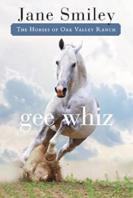 Gee Whiz: Book Five of the Horses of Oak Valley Ranch.pdf