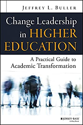 Change Leadership in Higher Education: A Practical Guide to Academic Transformation.pdf
