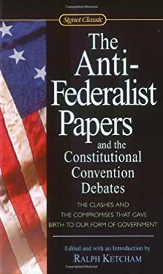 The Anti-Federalist Papers and the Constitutional Convention Debates.pdf