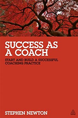 Success as a Coach: Start and Build a Successful Coaching Practice.pdf