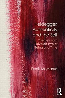 Heidegger, Authenticity and the Self: Division Two of Being and Time.pdf