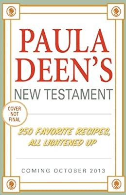 Paula Deen's New Testament: 250 Favorite Recipes, All Lightened Up.pdf