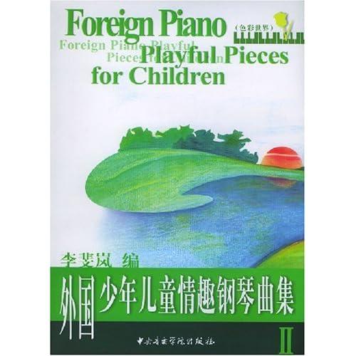 男孩钢琴谱原版-正版 外国少年儿童情趣钢琴曲集2