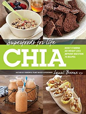 Superfoods for Life, Chia: * Boost Stamina * Aid Weight Loss * Improve Digestion * 75 Recipes.pdf