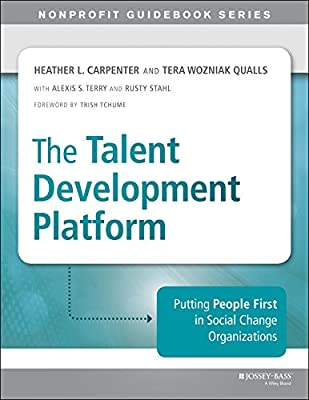 The Talent Development Platform: Putting People First in Social Change Organizations.pdf