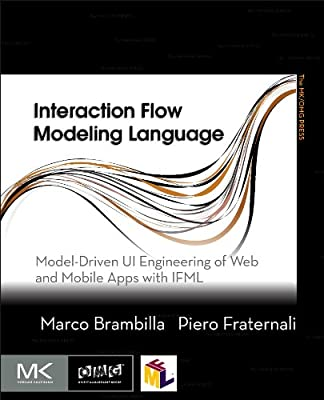 Interaction Flow Modeling Language: Model-Driven UI Engineering of Web and Mobile Apps with IFML.pdf