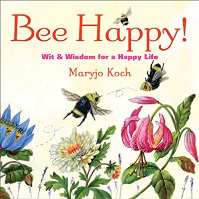 Bee Happy!: Wit & Wisdom for a Happy Life.pdf