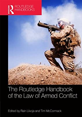 Routledge Handbook of the Law of Armed Conflict.pdf