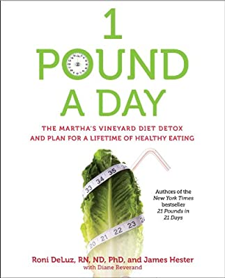 1 Pound a Day: The Martha's Vineyard Diet Detox and Plan for a Lifetime of Healthy Eating.pdf