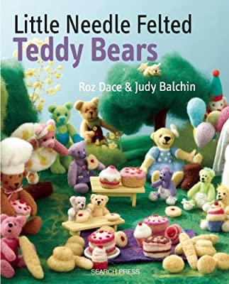 How to Make Little Needle-Felted Teddy Bears.pdf