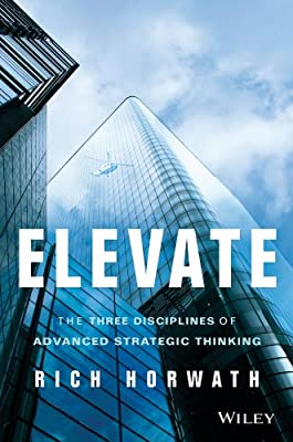 Elevate: The Three Disciplines of Advanced Strategic Thinking.pdf