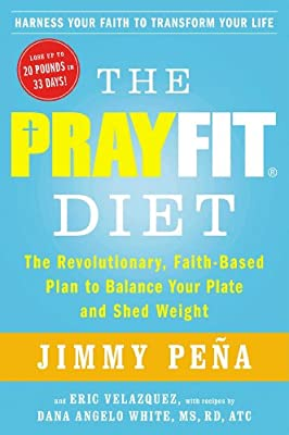 The PrayFit Diet: The Revolutionary, Faith-Based Plan to Balance Your Plate and Shed Weight.pdf