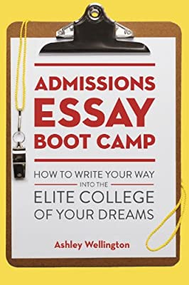 Admissions Essay Boot Camp: How to Write Your Way into the Elite College of Your Dreams.pdf