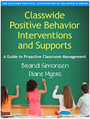 Classwide Positive Behavior Interventions and Supports: A Guide to Proactive Classroom Management.pdf