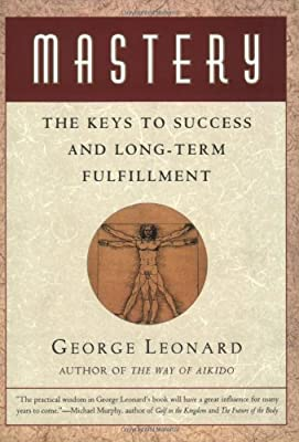 Mastery: The Keys to Success and Long-Term Fulfillment.pdf