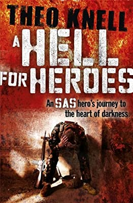 A Hell for Heroes: A SAS Hero's Journey to the Heart of Darkness.pdf
