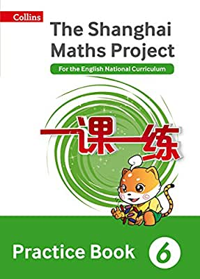 Shanghai Maths – The Shanghai Maths Project Practice Book Year 6: For the English National Curriculum.pdf