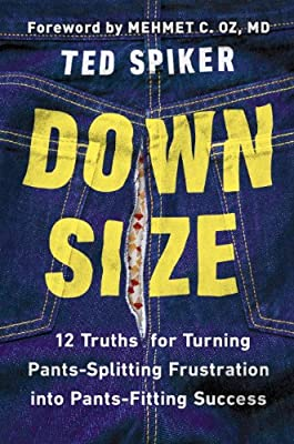 Down Size: 12 Truths for Turning Pants-Splitting Frustration into Pants-Fitting Success.pdf