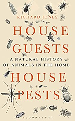 House Guests, House Pests: A Natural History of Animals in the Home.pdf