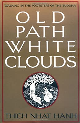 Old Path White Clouds: Walking in the Footsteps of the Buddha.pdf