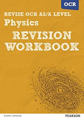 REVISE OCR AS/A Level Physics Revision Workbook: For the 2015 Qualifications.pdf