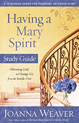 Having a Mary Spirit Study Guide: Allowing God to Change Us from the Inside Out.pdf