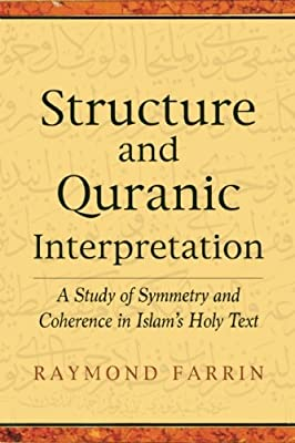 Structure and Qur'anic Interpretation: A Study of Symmetry and Coherence in Islam's Holy Text.pdf