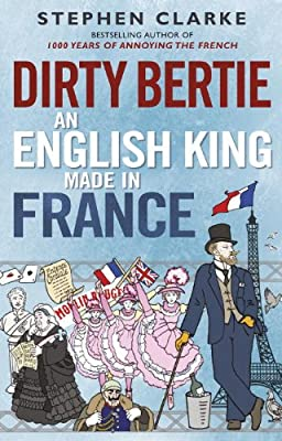 Dirty Bertie: an English King Made in France.pdf