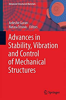 Advances in Stability, Vibration and Control of Mechanical Structures.pdf