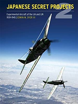 Japanese Secret Projects: Experimental Aircraft of the IJA and IJN 1922-1945: Book 2.pdf
